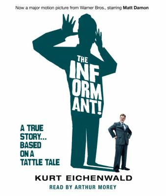 The Informant: A True Story... Based on a Tattle Tale 9780739324912
