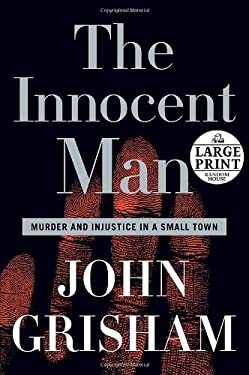 The Innocent Man: Murder and Injustice in a Small Town 9780739326732