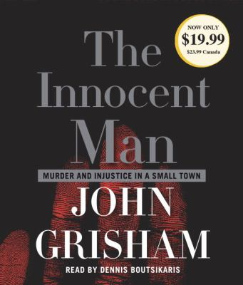 The Innocent Man: Murder and Injustice in a Small Town 9780739365670