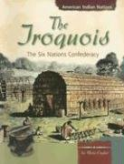 The Iroquois: The Six Nations Confederacy 9780736848176