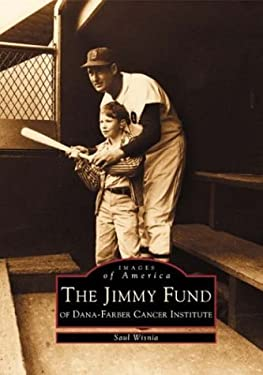 The Jimmy Fund: Of Dana-Farber Cancer Institute 9780738510453