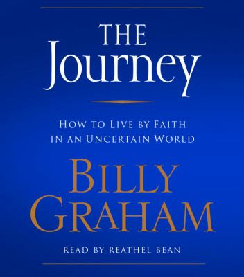 The Journey: How to Live by Faith in an Uncertain World 9780739339688