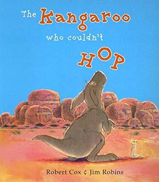 The Kangaroo Who Couldn't Hop 9780734407177