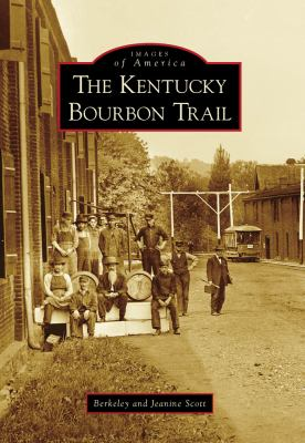 The Kentucky Bourbon Trail 9780738566269