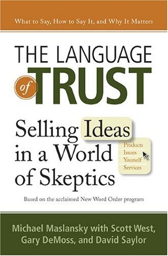The Language of Trust: Selling Ideas in a World of Skeptics 9780735204751