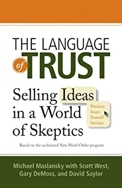 The Language of Trust: Selling Ideas in a World of Skeptics 9780735204560