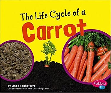 The Life Cycle of a Carrot 9780736867139