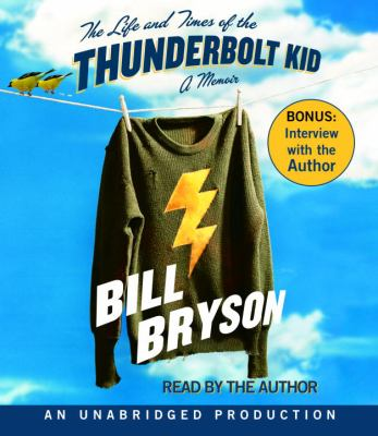 The Life and Times of the Thunderbolt Kid: A Memoir 9780739315231