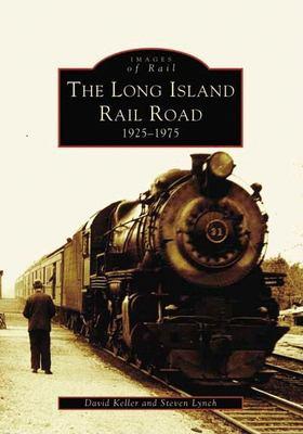 The Long Island Railroad: 1925-1975 9780738536378