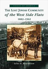 The Lost Jewish Community of the West Side Flats:: 1882-1962