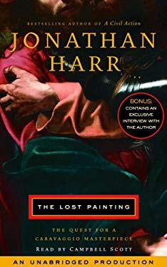 The Lost Painting: The Quest for a Caravaggio Masterpiece 9780739313947