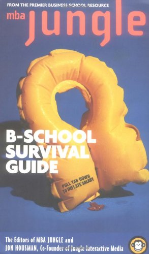 The MBA Jungle B School Survival Guide