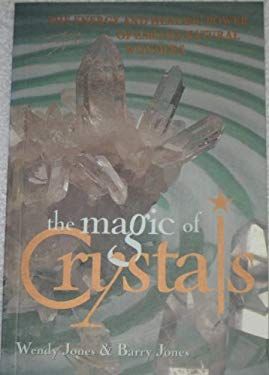 The Magic Of Crystals: A Look At Earth's Natural Wonders 9780732257088