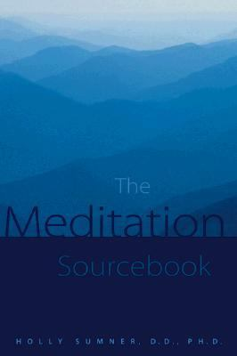 The Meditation Sourcebook 9780737300383