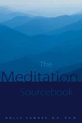 The Meditation Sourcebook 9780737300383