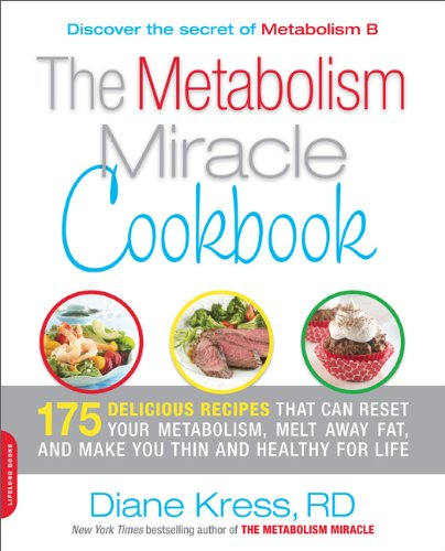 The Metabolism Miracle Cookbook: 175 Delicious Meals That Can Reset Your Metabolism, Melt Away Fat, and Make You Thin and Healthy for Life 9780738214252