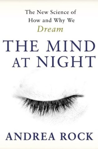The Mind at Night: The New Science of How and Why We Dream 9780738207551