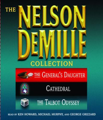 The Nelson DeMille Collection: The General's Daughter, Cathedral, and the Talbot Odyssey 9780739339749
