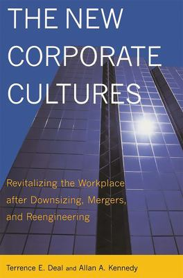 The New Corporate Cultures: Revitalizing the Workplace After Downsizing, Mergers, and Reengineering 9780738203805