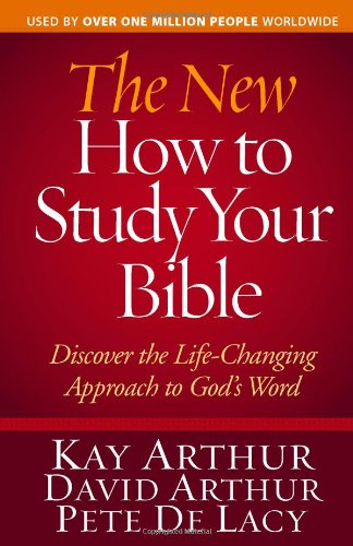 The New How to Study Your Bible: Discover the Life-Changing Approach to God's Word 9780736926829