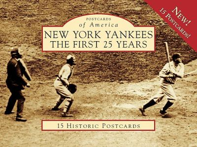 The New York Yankees: The First 25 Years 9780738563527