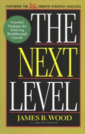 The Next Level Essential Strategies for Achieving Breakthrough Growth 2687482