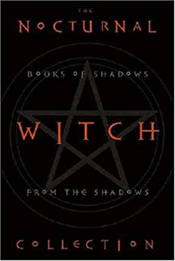 The Nocturnal Witch Collection: Book of Shadows from the Shadows: Nocturnal Witchcraft/Gothic Grimoire 9780738711560