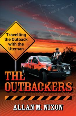The Outbackers: Travelling the Outback with the Uteman 9780733322945