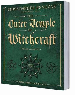 The Outer Temple of Witchcraft: Circles, Spells and Rituals 9780738705316