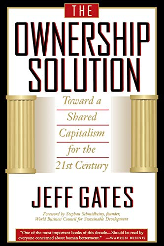 The Ownership Solution Toward a Shared Capitalism for the 21st Century 9780738201313
