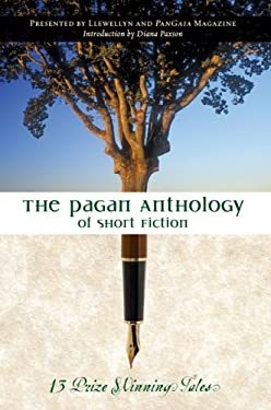The Pagan Anthology of Short Fiction: 13 Prize Winning Tales 9780738712697