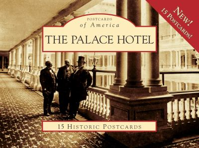 The Palace Hotel: 15 Historic Postcards 9780738525686