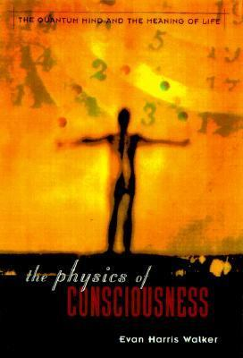 The Physics of Consciousness: The Quantum Mind and the Meaning of Life 9780738204369