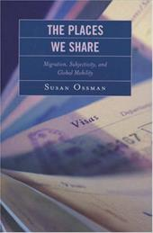 The Places We Share: Migration, Subjectivity, and Global Mobility
