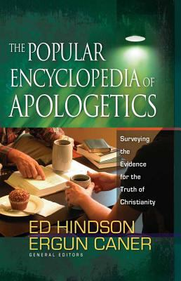 The Popular Encyclopedia of Apologetics: Surveying the Evidence for the Truth of Christianity 9780736920841
