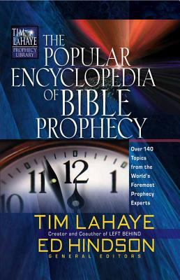 The Popular Encyclopedia of Bible Prophecy: Over 150 Topics from the World's Foremost Prophecy Experts 9780736913522