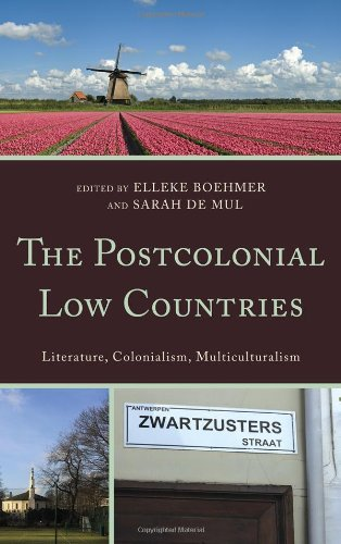 The Postcolonial Low Countries: Literature, Colonialism, and Multiculturalism 9780739164280