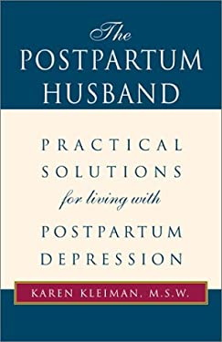 The Postpartum Husband: Practical Solutions for Living with Postpartum Depression 9780738836355