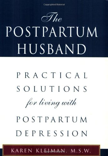 The Postpartum Husband: Practical Solutions for Living with Postpartum Depression 9780738836362