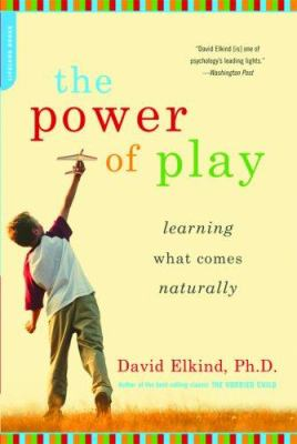 The Power of Play: Learning What Comes Naturally 9780738211107