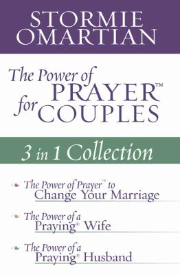 The Power of Prayer for Couples: 3 in 1 Collection: The Power of Prayer to Change Your Marriage/The Power of a Praying Wife/The Power of a Praying Hus 9780736930437