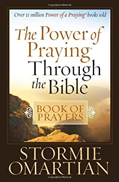 The Power of Praying Through the Bible: Book of Prayers 9780736925334