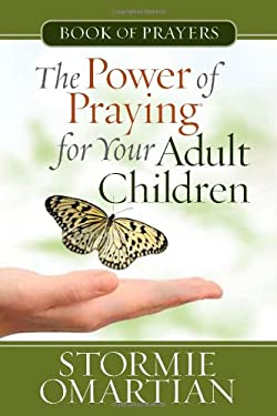 The Power of Praying? for Your Adult Children Book of Prayers 9780736926874