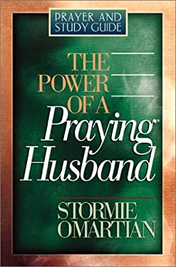 The Power of a Praying Husband Prayer and Study Guide 9780736908504