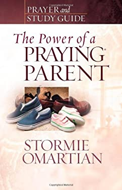 The Power of a Praying Parent: Prayer and Study Guide 9780736919814