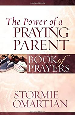 The Power of a Praying Parent Book of Prayers 9780736919821