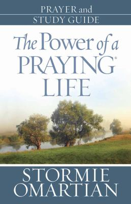 The Power of a Praying Life: Prayer and Study Guide 9780736926911