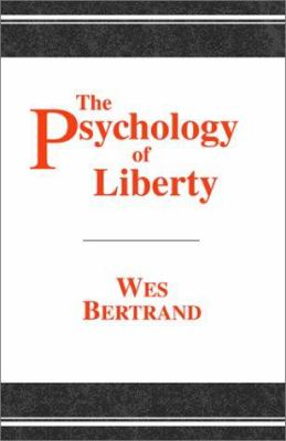 The Psychology of Liberty 9780738837390