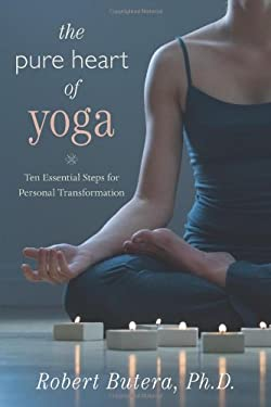The Pure Heart of Yoga: Ten Essential Steps for Personal Transformation 9780738714875