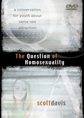 The Question of Homosexuality: A Conversation for Youth about Same-Sex Attraction 9780736926089